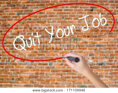 Woman Hand Writing Quit Your Job With Black Marker On Visual Screen.