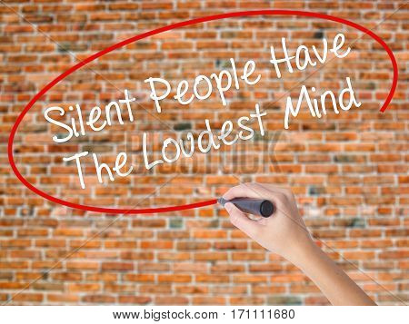 Woman Hand Writing Silent People Have The Loudest Mind With Black Marker On Visual Screen