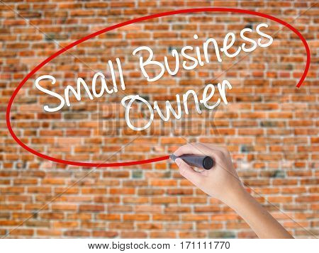 Woman Hand Writing Small Business Owner With Black Marker On Visual Screen