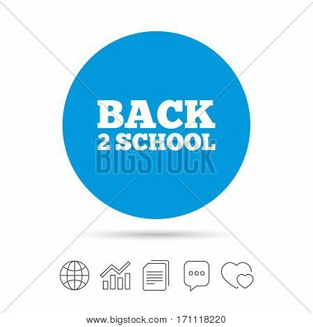 Back to school sign icon. Back 2 school symbol. Copy files, chat speech bubble and chart web icons. Vector