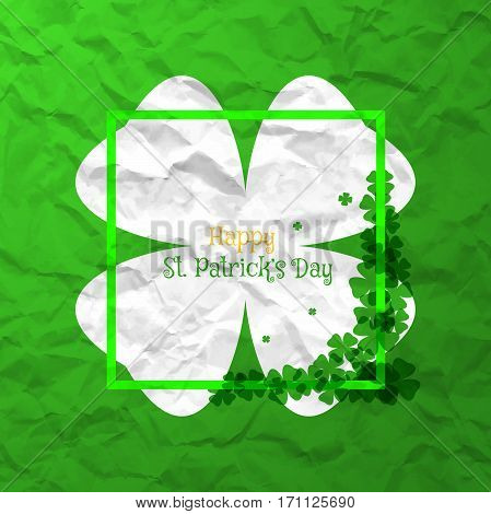 Vector Happy St. Patrick's Day poster on the green crumpled paper with white leaf of clover silhouette green frame and text.