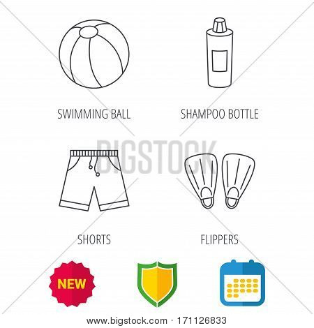 Flippers, swimming ball and trunks icons. Shampoo bottle linear sign. Shield protection, calendar and new tag web icons. Vector
