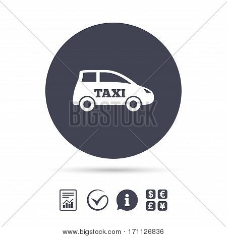 Taxi car sign icon. Hatchback symbol. Transport. Report document, information and check tick icons. Currency exchange. Vector