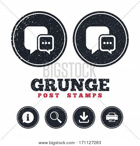 Grunge post stamps. Chat sign icon. Speech bubble with three dots symbol. Communication chat bubble. Information, download and printer signs. Aged texture web buttons. Vector