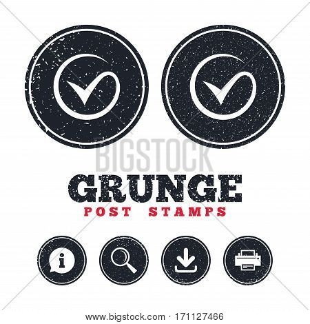 Grunge post stamps. Tick sign icon. Check mark symbol. Information, download and printer signs. Aged texture web buttons. Vector
