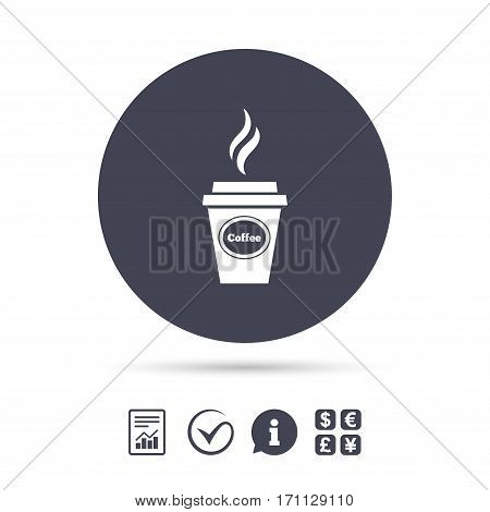 Coffee glass sign icon. Hot coffee button. Hot drink with steam. Takeaway. Report document, information and check tick icons. Currency exchange. Vector