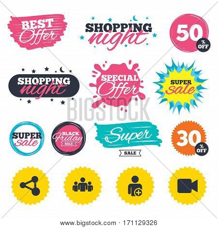 Sale shopping banners. Special offer splash. Group of people and share icons. Add user and video camera symbols. Communication signs. Web badges and stickers. Best offer. Vector