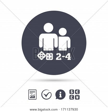 Board games sign icon. From two to four players symbol. Dice sign. Report document, information and check tick icons. Currency exchange. Vector