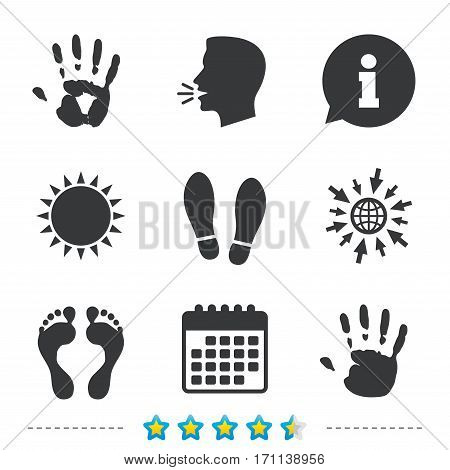 Hand and foot print icons. Imprint shoes and barefoot symbols. Stop do not enter sign. Information, go to web and calendar icons. Sun and loud speak symbol. Vector