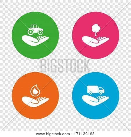 Helping hands icons. Agricultural tractor insurance symbol. Delivery truck sign. Save nature forest. Water drop. Round buttons on transparent background. Vector
