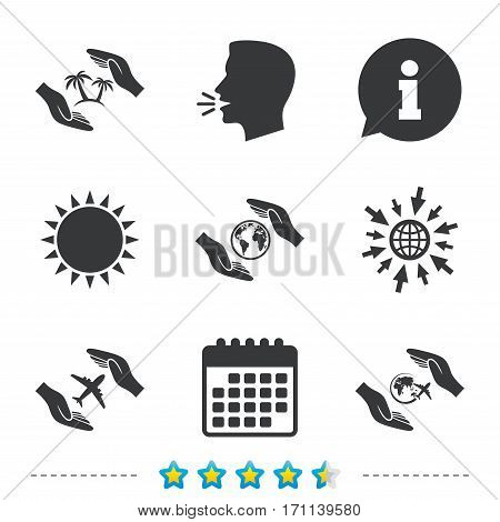 Hands insurance icons. Palm trees symbol. Travel trip flight insurance symbol. World globe sign. Information, go to web and calendar icons. Sun and loud speak symbol. Vector
