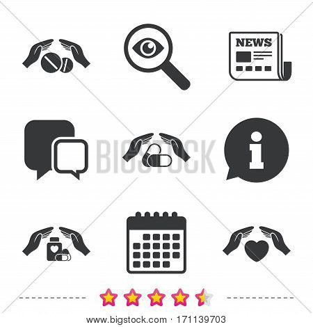 Hands insurance icons. Health medical insurance symbols. Pills drugs and tablets bottle signs. Newspaper, information and calendar icons. Investigate magnifier, chat symbol. Vector