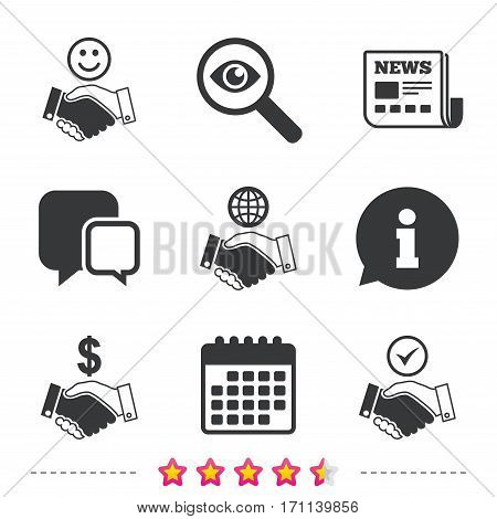 Handshake icons. World, Smile happy face and house building symbol. Dollar cash money. Amicable agreement. Newspaper, information and calendar icons. Investigate magnifier, chat symbol. Vector