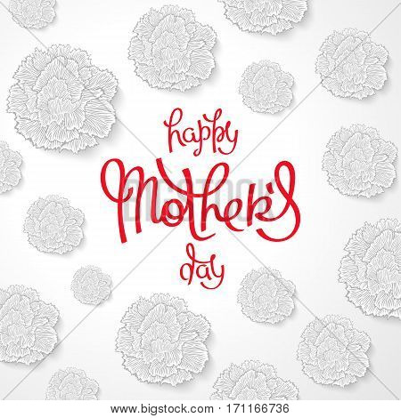 Happy Mother's Day. Beautiful white carnations backdrop and handwritten calligraphy. Vector illustration