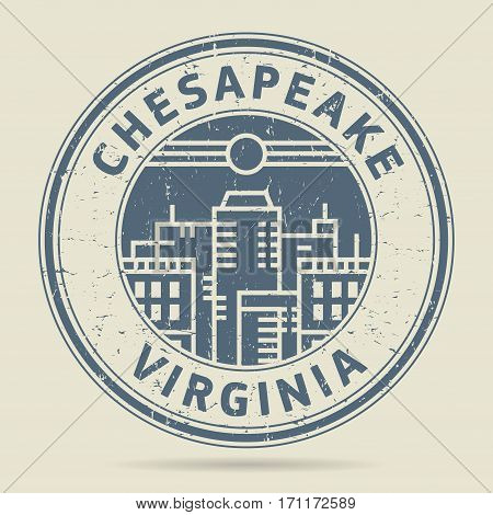 Grunge rubber stamp or label with text Chesapeake Virginia written inside vector illustration