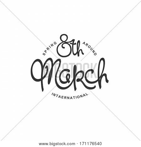 8th March. Happy international Women's Day. Plain handwritten calligraphy composition. Vector template for festive design.