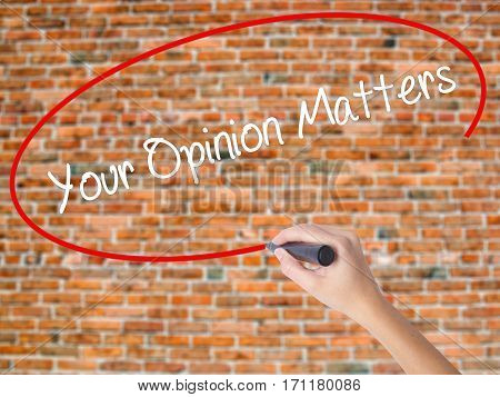 Woman Hand Writing Your Opinion Matters With Black Marker On Visual Screen
