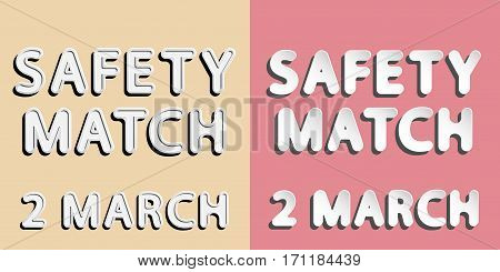 rounded paper and retro style vector font lettering of safety match day 2 march