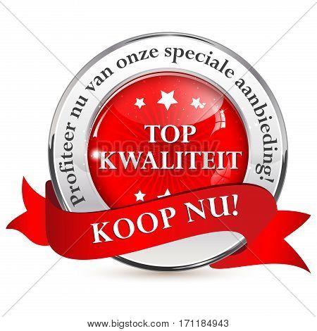 Top quality! Take advantage of our special offer. Buy Now (Dutch: Top kwaliteit; Profiteer nu van onze speciale aanbieding. Koop Nu!) - business dutch retail icon / ribbon
