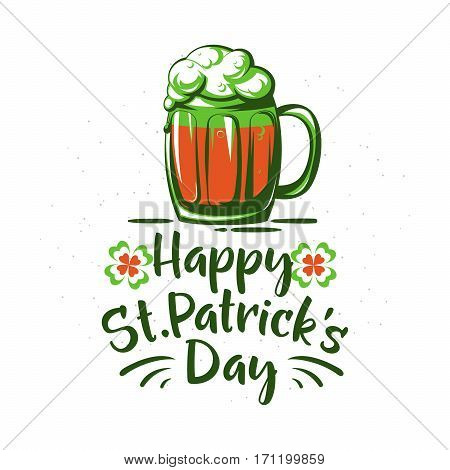 Vector illustration of happy saint Patrick day holiday greeting with lettering text sign, mug of beer, foam, four leaved ireland flag color clover for poster, banner, templates, design element