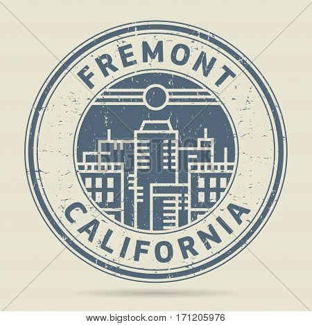 Grunge rubber stamp or label with text Fremont California written inside vector illustration