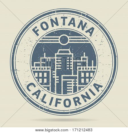 Grunge rubber stamp or label with text Fontana California written inside vector illustration