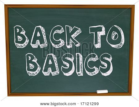The words Back to Basics written on a chalkboard