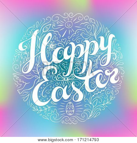 Happy Easter card with celebration quote. Doodle style handwritten greeting with many spring attributes. Freehand lettering and decorative flourish elements. Soft blurred background. Vector illustration.