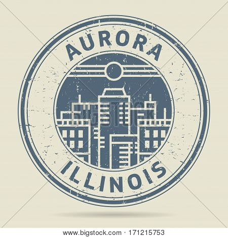 Grunge rubber stamp or label with text Aurora Illinois written inside vector illustration