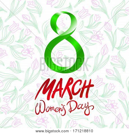 March 8 Greeting Card. International Womans Day. Vector. Background Flower Tulip