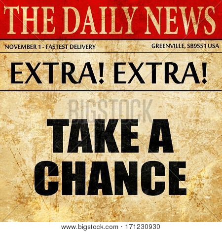 take a chance, article text in newspaper