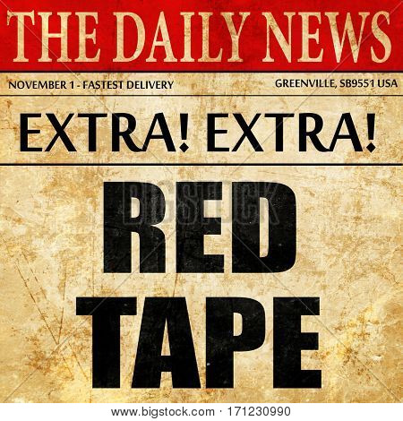 red tape, article text in newspaper
