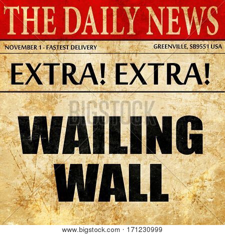 wailing wall, article text in newspaper