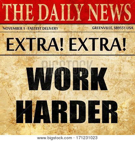 work harder, article text in newspaper