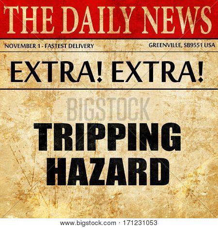 tripping hazard, article text in newspaper
