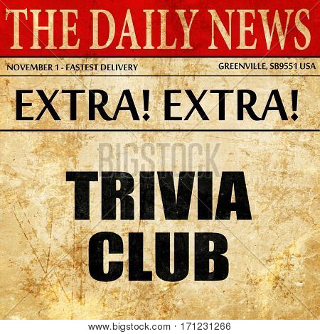 trivia club, article text in newspaper