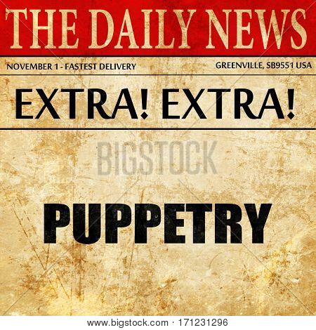 puppetry, article text in newspaper