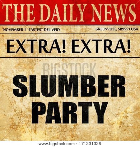 slumber party, article text in newspaper