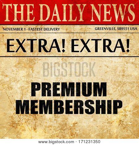 premium membership, article text in newspaper