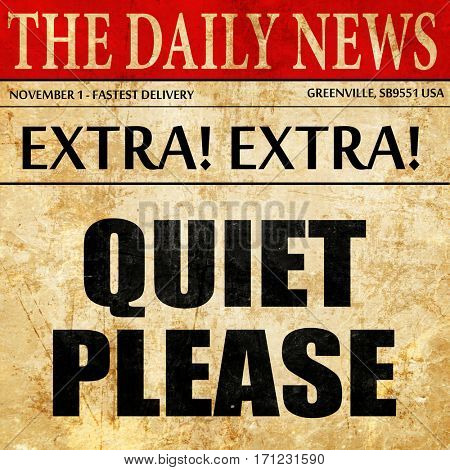 quiet please, article text in newspaper