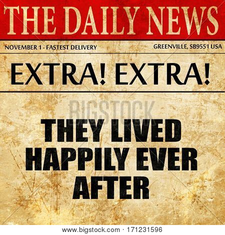 they lived happily ever after, article text in newspaper