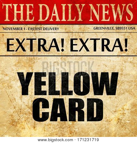 yellow card, article text in newspaper