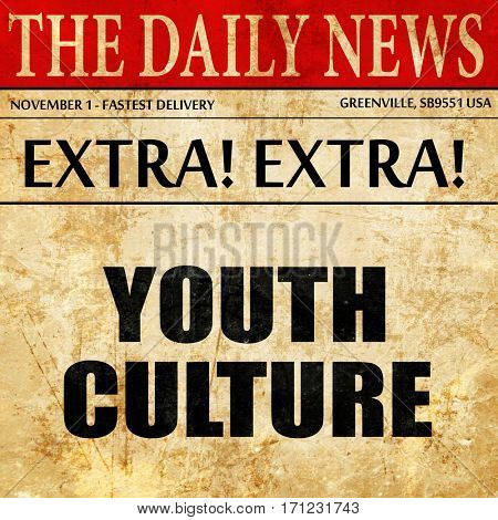 youth culture, article text in newspaper