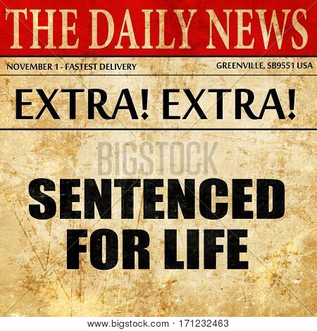 sentenced for life, article text in newspaper