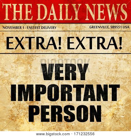 very important person, article text in newspaper