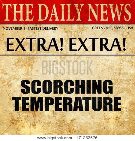 scorching temperature, article text in newspaper