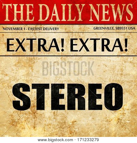 stereo, article text in newspaper