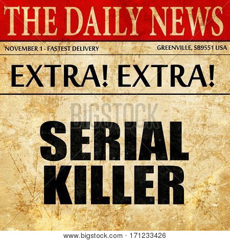 serial killer, article text in newspaper