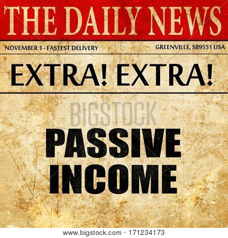 passive income, article text in newspaper