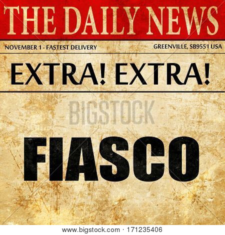 fiasco, article text in newspaper